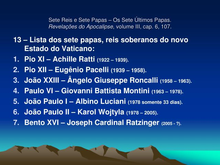 Sete Reis e Sete Papas – Os Sete Últimos Papas.