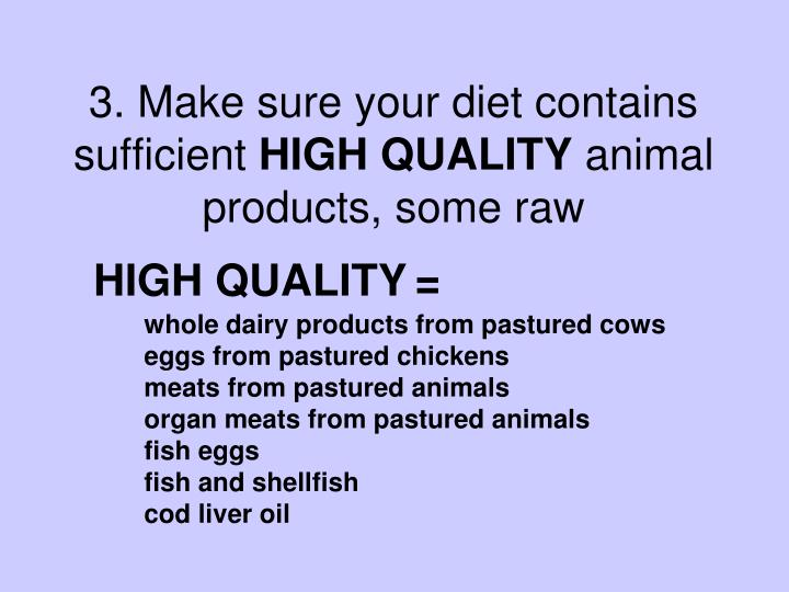 3. Make sure your diet contains
