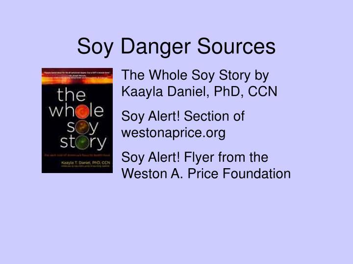 Soy Danger Sources
