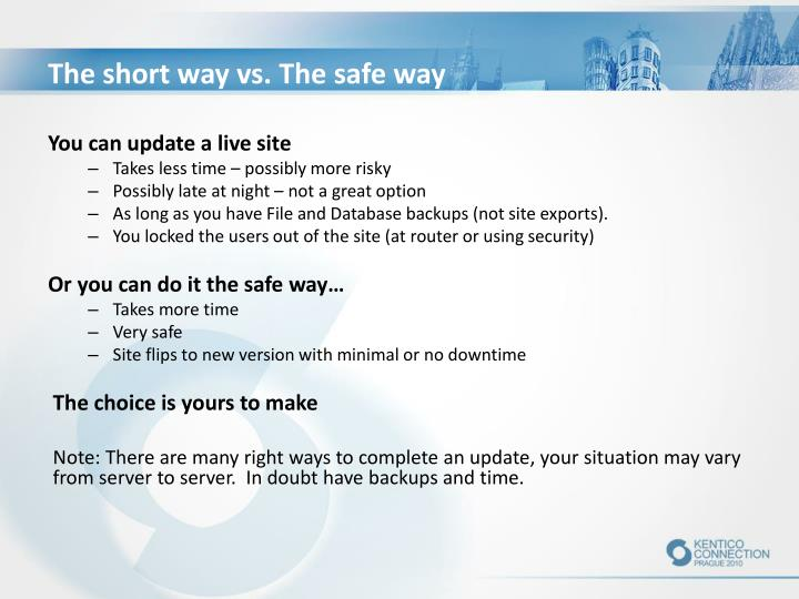 The short way vs. The safe way