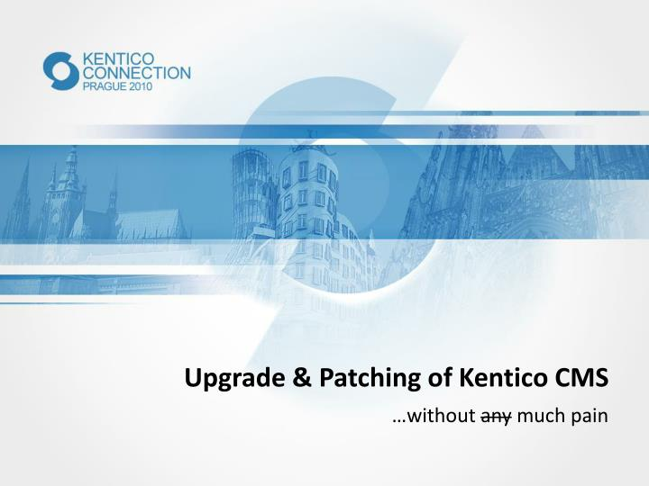 upgrade patching of kentico cms