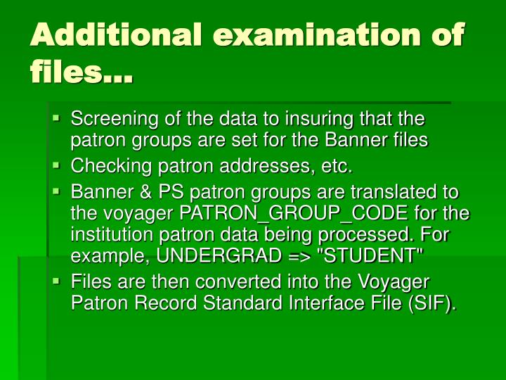 Additional examination of files…