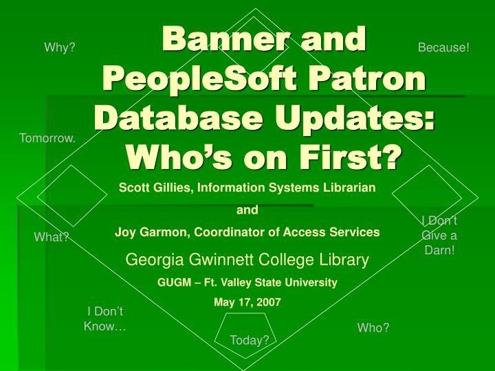 Banner and peoplesoft patron database updates who s on first