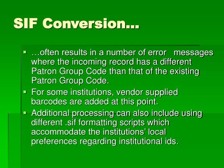 SIF Conversion…