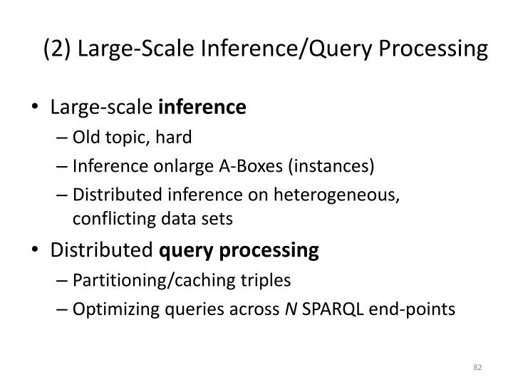 (2) Large-Scale Inference/Query Processing