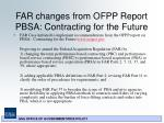 far changes from ofpp report pbsa contracting for the future