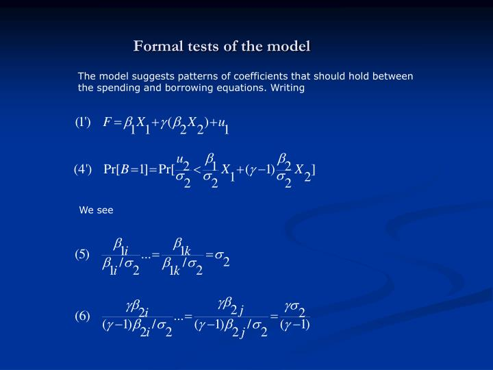 Formal tests of the model