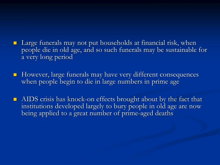Large funerals may not put households at financial risk, when  people die in old age, and so such fu...