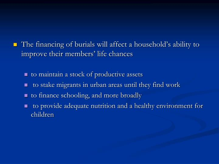 The financing of burials will affect a household's ability to improve their members' life chances