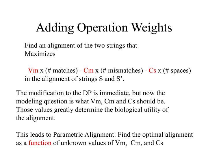 Adding Operation Weights