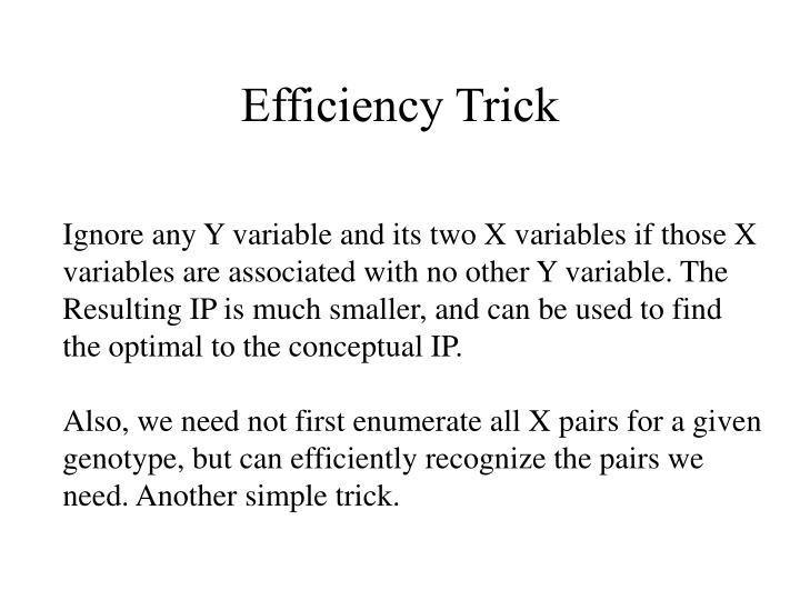 Efficiency Trick