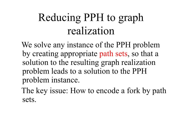 Reducing PPH to graph realization