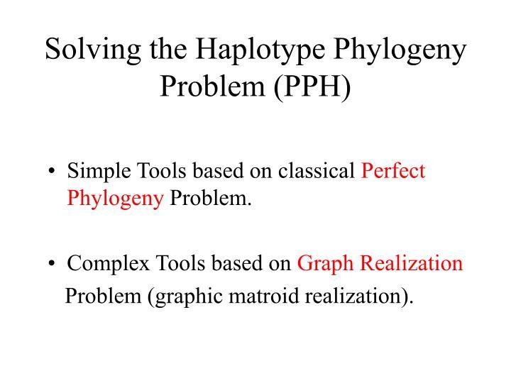 Solving the Haplotype Phylogeny Problem (PPH)