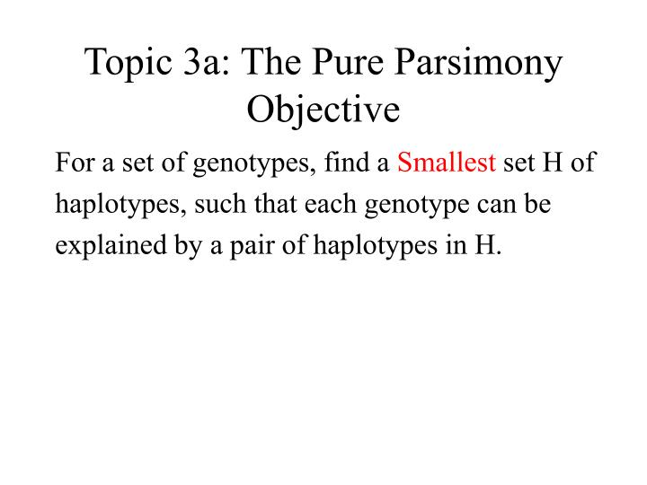 Topic 3a: The Pure Parsimony Objective