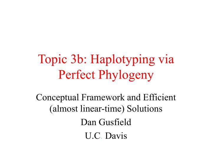 Topic 3b: Haplotyping via Perfect Phylogeny