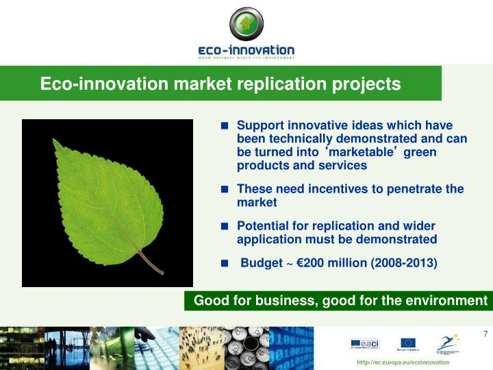 Support innovative ideas which have been technically demonstrated and can be turned into