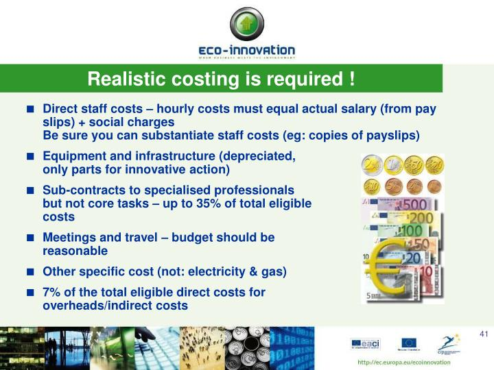 Realistic costing is required !