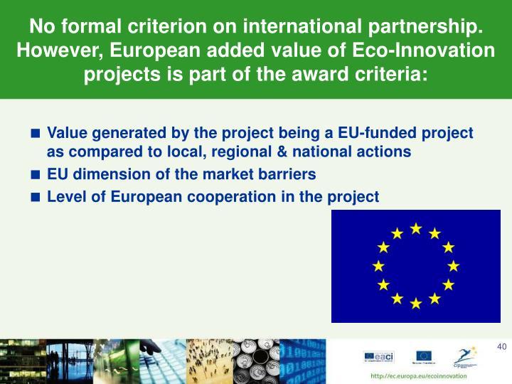 No formal criterion on international partnership.