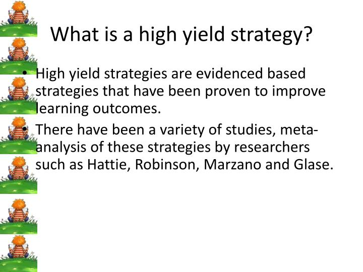 What is a high yield strategy?