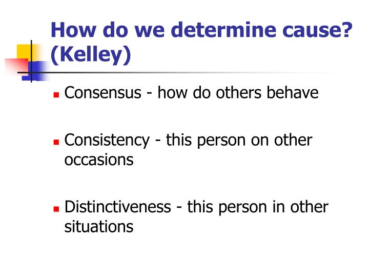 How do we determine cause? (Kelley)