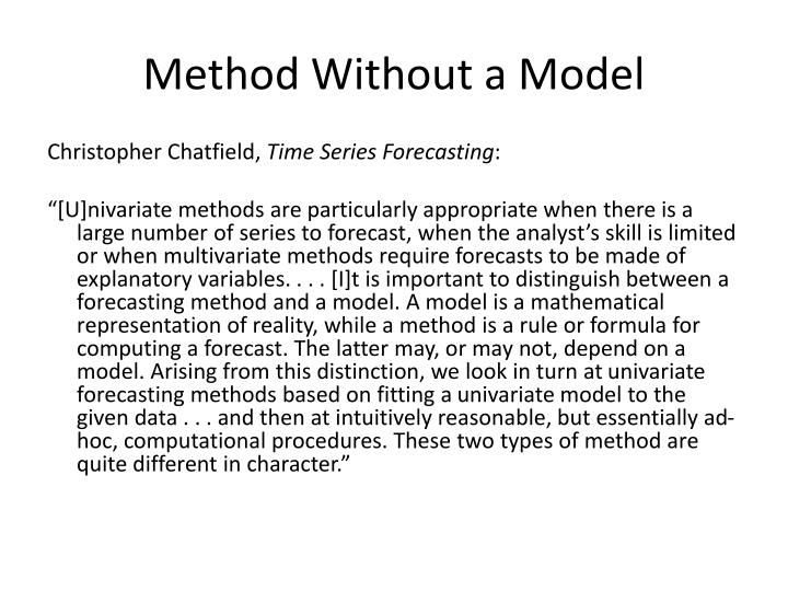 Method Without a Model
