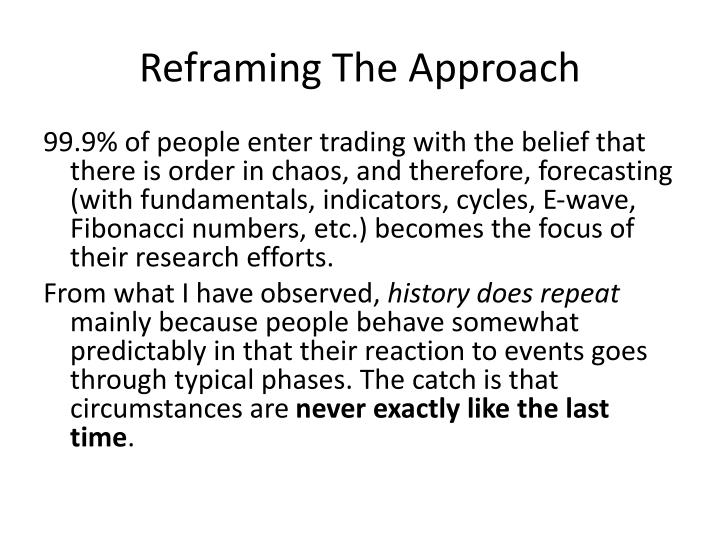 Reframing The Approach