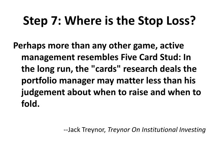 Step 7: Where is the Stop Loss?