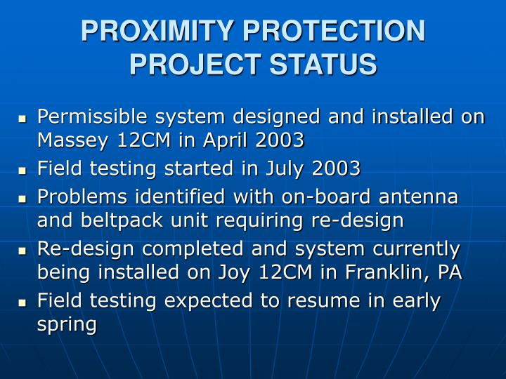 PROXIMITY PROTECTION PROJECT STATUS