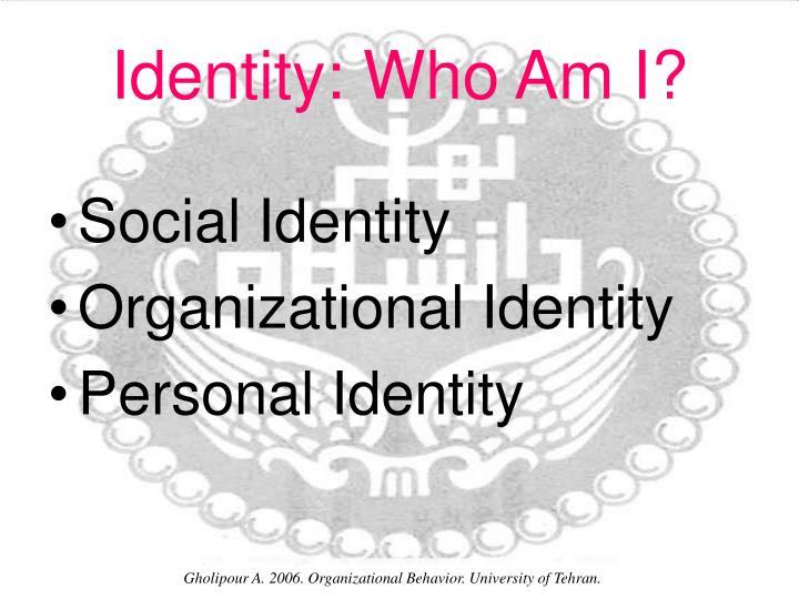 Identity: Who Am I?