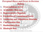 perceptual biases and errors in decision making1