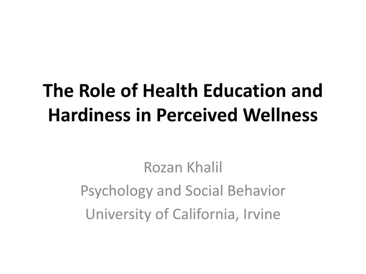the role of health education and hardiness in perceived wellness