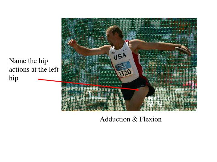 Name the hip actions at the left hip