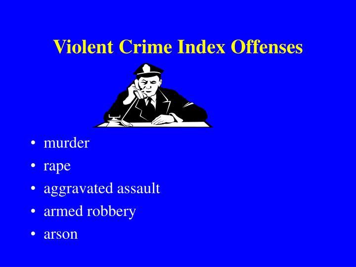 Violent Crime Index Offenses