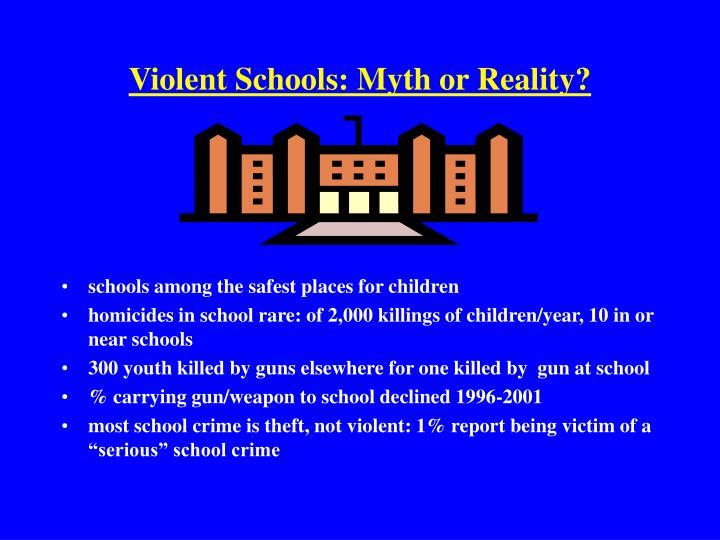 Violent Schools: Myth or Reality?