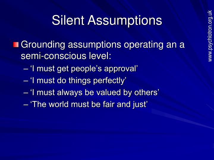 Silent Assumptions