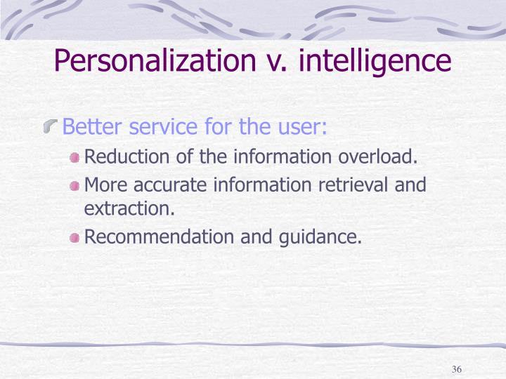 Personalization v. intelligence