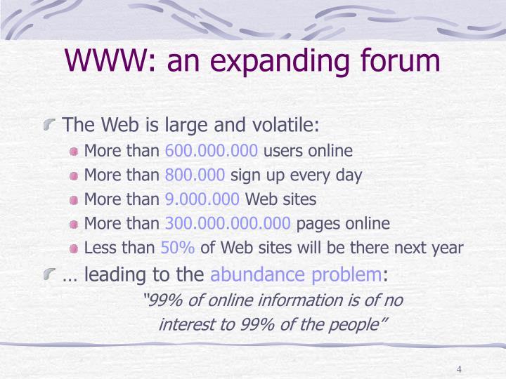 WWW: an expanding forum