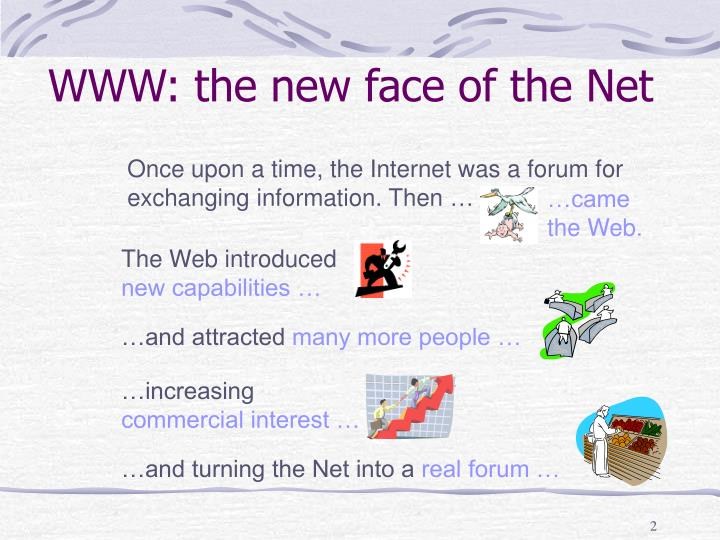 WWW: the new face of the Net