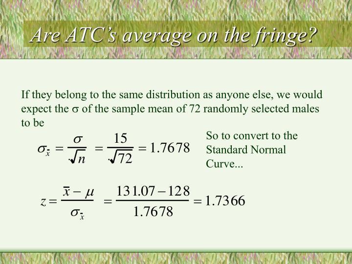Are ATC's average on the fringe?