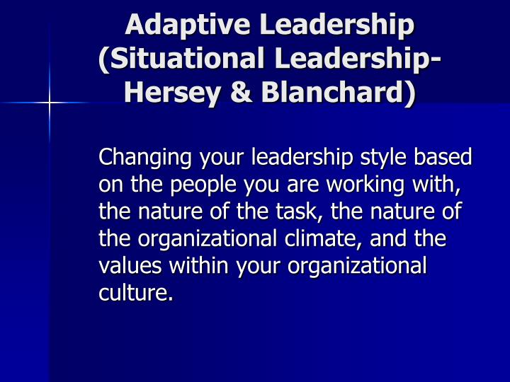 Adaptive Leadership (Situational Leadership-Hersey & Blanchard)