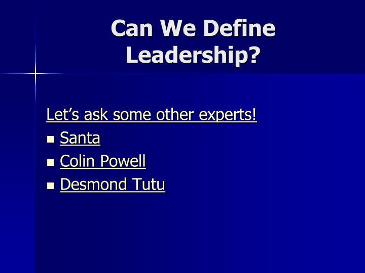 Can We Define Leadership?