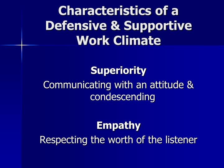 Characteristics of a Defensive & Supportive Work Climate