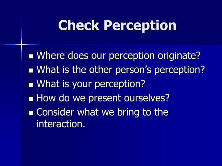 Check Perception