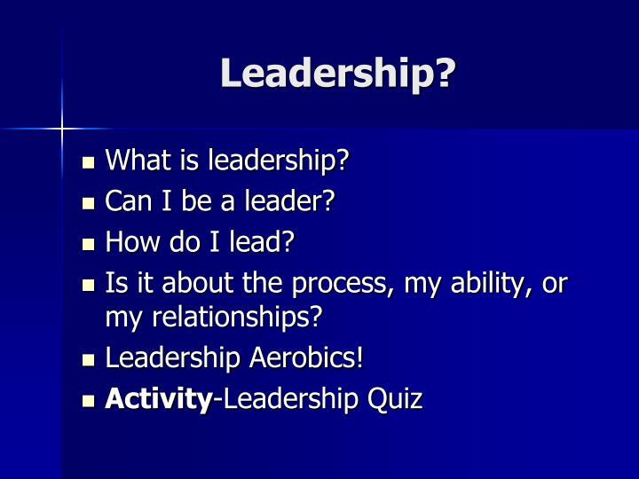 Leadership?