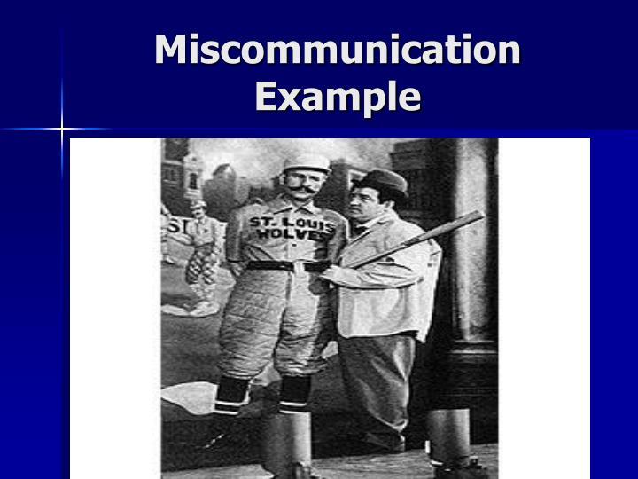 Miscommunication Example