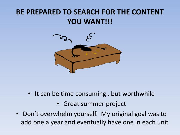 BE PREPARED TO SEARCH FOR THE CONTENT YOU WANT!!!