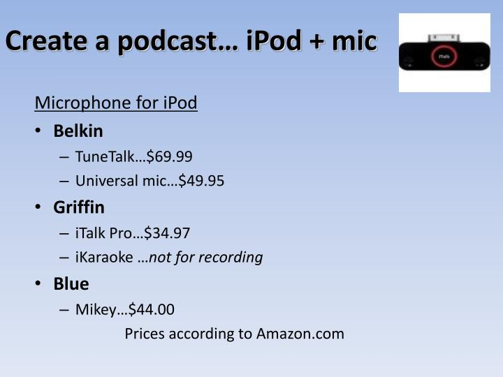 Create a podcast… iPod +