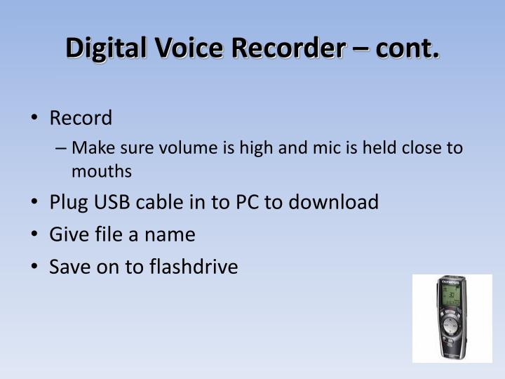 Digital Voice Recorder – cont.