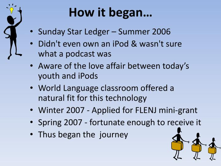 How it began…