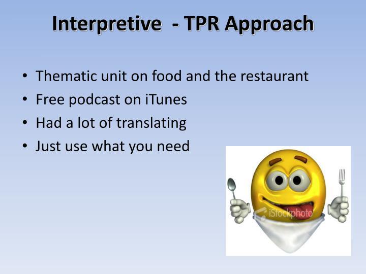 Interpretive  - TPR Approach